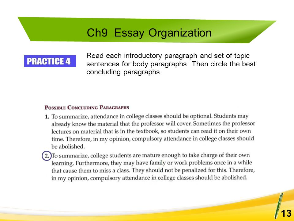 Ch9 Essay Organization 13 Read each introductory paragraph and set of topic sentences for body paragraphs. Then circle the best concluding paragraphs.