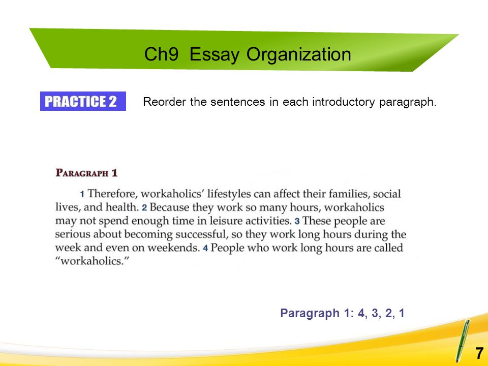 Ch9 Essay Organization 7 Reorder the sentences in each introductory paragraph. Paragraph 1: 4, 3, 2, 1