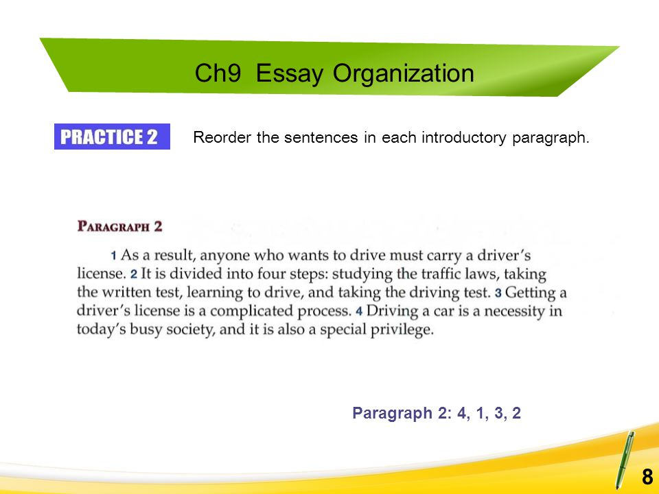 Ch9 Essay Organization 8 Paragraph 2: 4, 1, 3, 2 Reorder the sentences in each introductory paragraph.