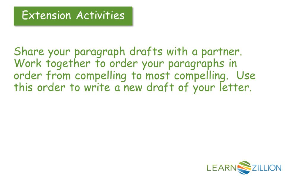 Extension Activities Share your paragraph drafts with a partner.
