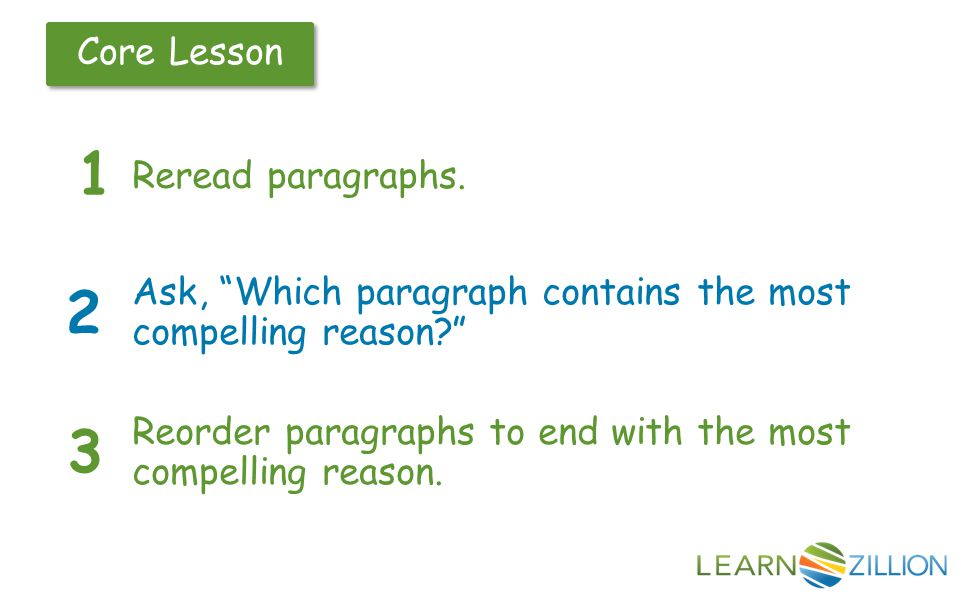 Let's Review Quick Quiz Explain three steps a writer would follow to revise their paragraph order.