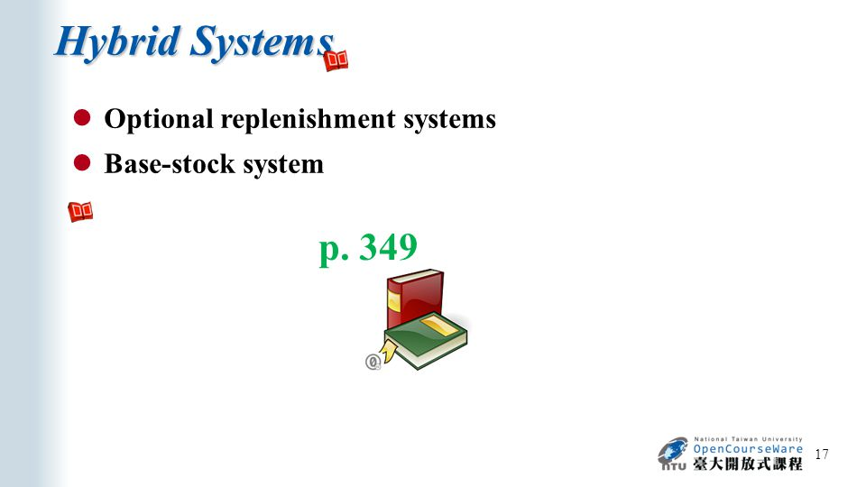 Hybrid Systems 17 Optional replenishment systems Base-stock system p. 349