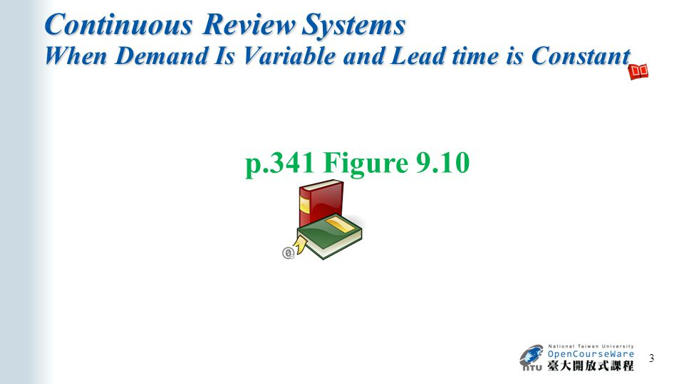 Continuous Review Systems When Demand Is Variable and Lead time is Constant 3 p.341 Figure 9.10