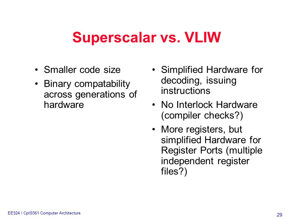 29 EE524 / CptS561 Computer Architecture Superscalar vs.