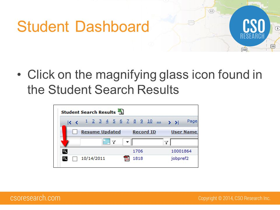 Student Dashboard Click on the magnifying glass icon found in the Student Search Results