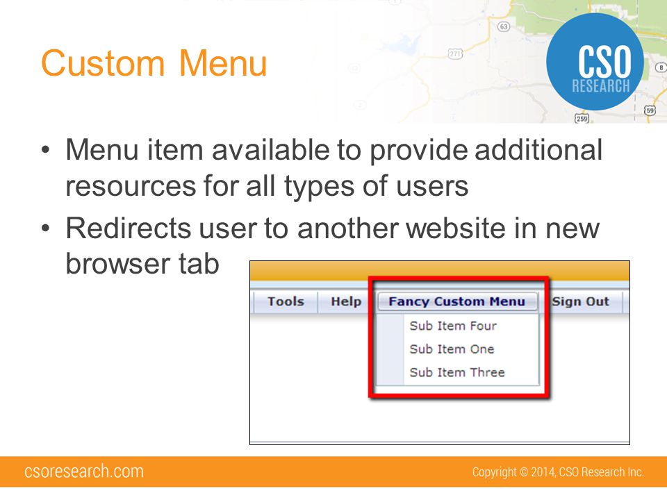 Custom Menu Menu item available to provide additional resources for all types of users Redirects user to another website in new browser tab