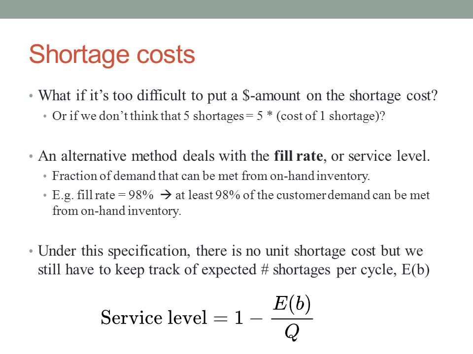 Shortage costs What if it's too difficult to put a $-amount on the shortage cost.