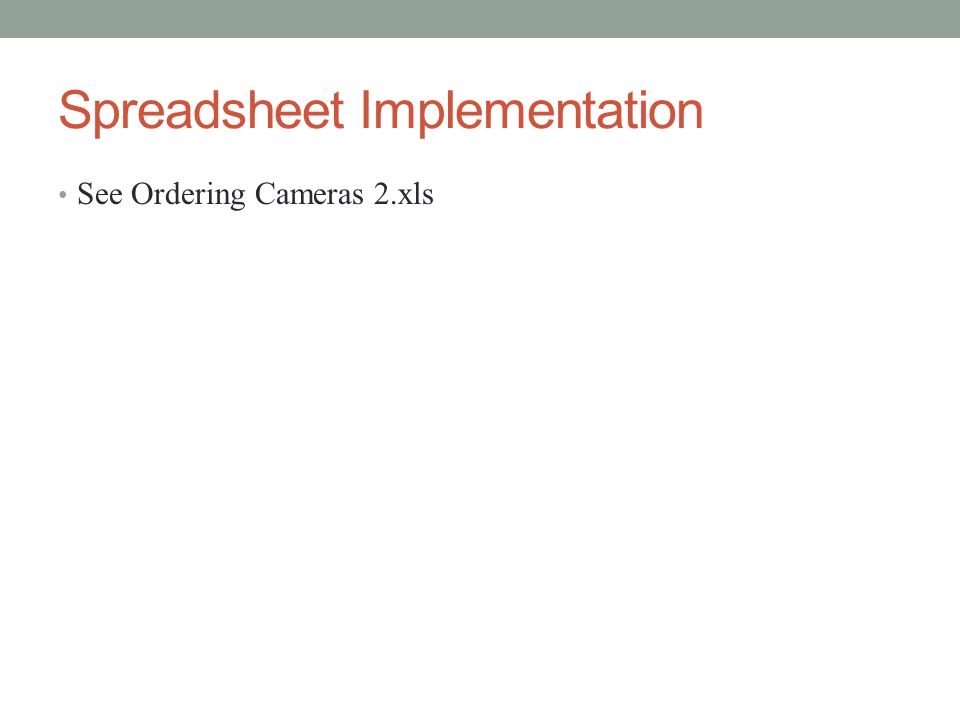 Spreadsheet Implementation See Ordering Cameras 2.xls