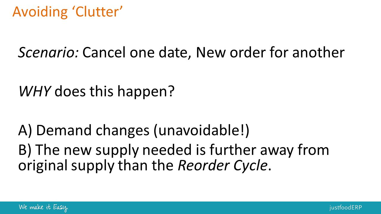 Avoiding 'Clutter' Scenario: Cancel one date, New order for another WHY does this happen.