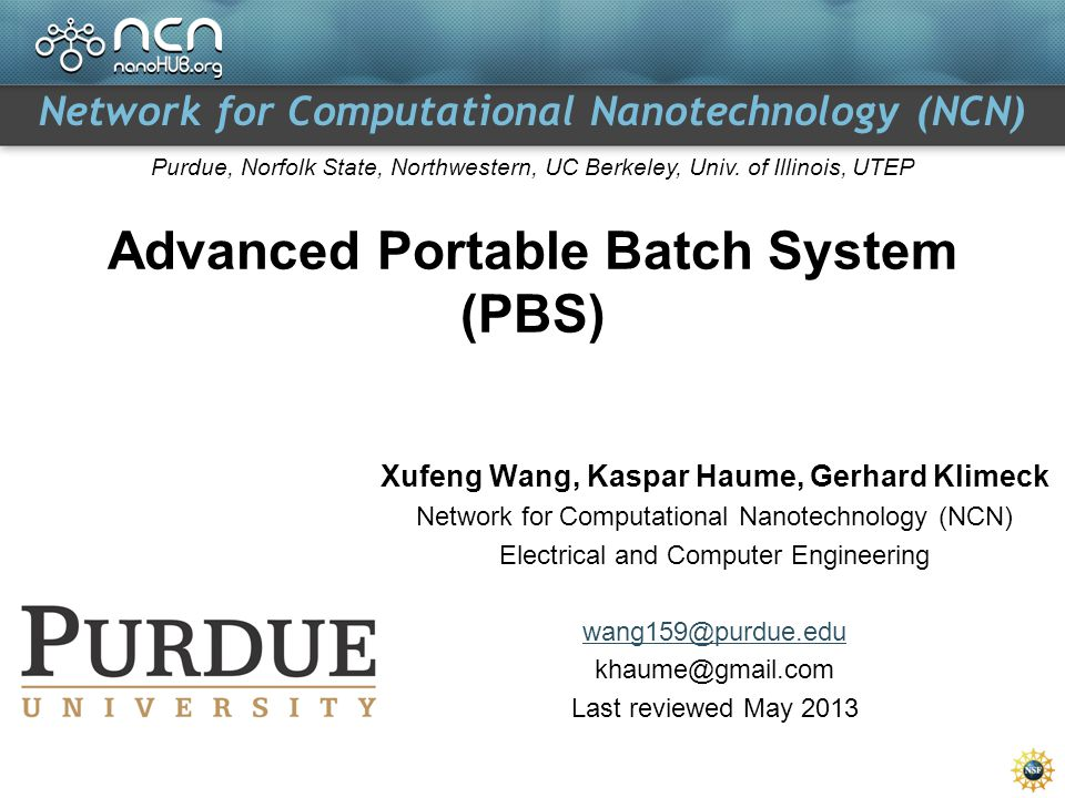 Xufeng Wang, Kaspar Haume, Gerhard Klimeck Overview of Education Materials Introduction to computing clusters [Done.