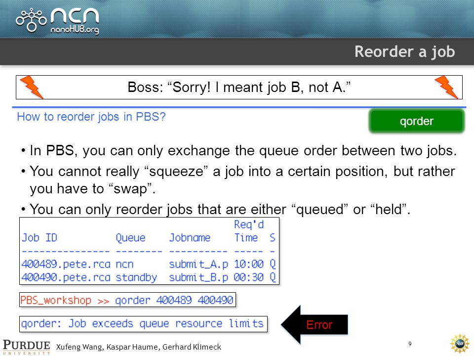 Xufeng Wang, Kaspar Haume, Gerhard Klimeck Reorder a job PBS reorder will swap the jobs, not their queues.