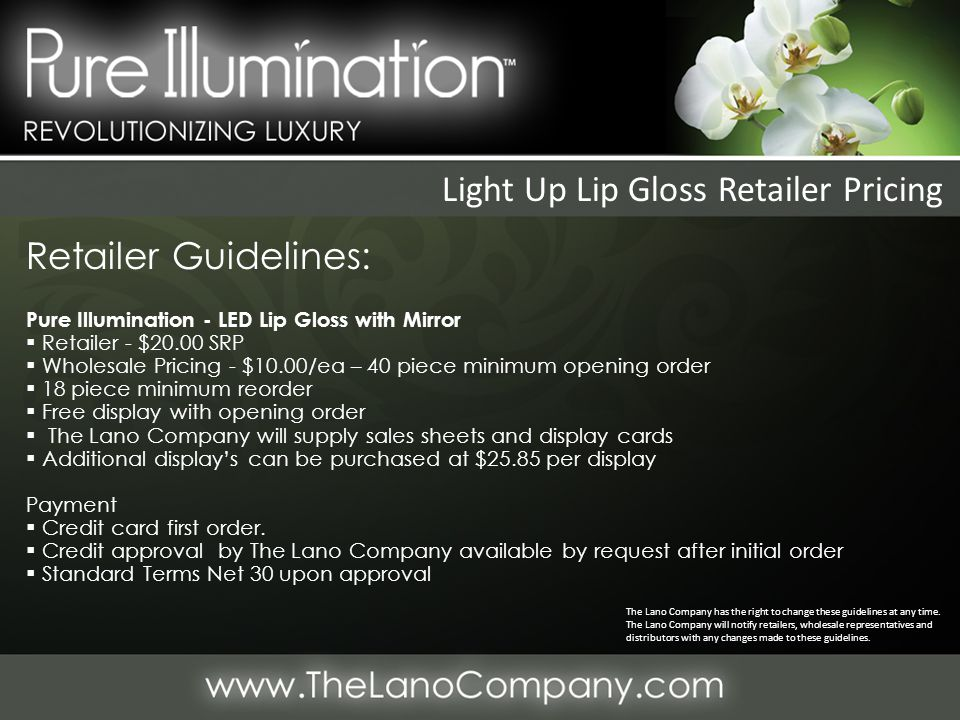 Retailer Guidelines: Pure Illumination - LED Lip Gloss with Mirror  Retailer - $20.00 SRP  Wholesale Pricing - $10.00/ea – 40 piece minimum opening