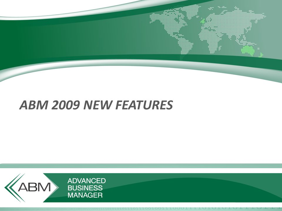 ABM 2009 NEW FEATURES