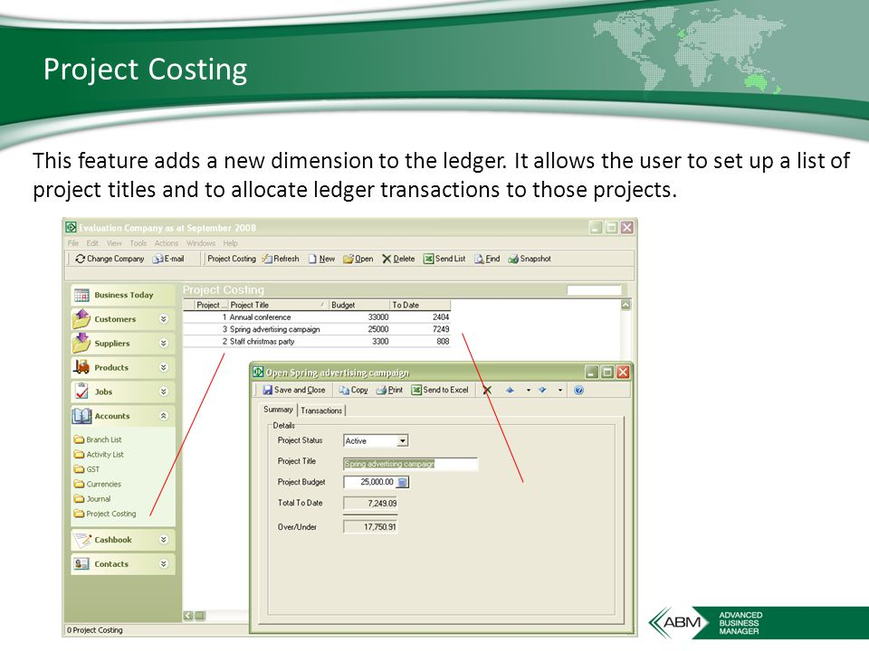 Project Costing This feature adds a new dimension to the ledger.