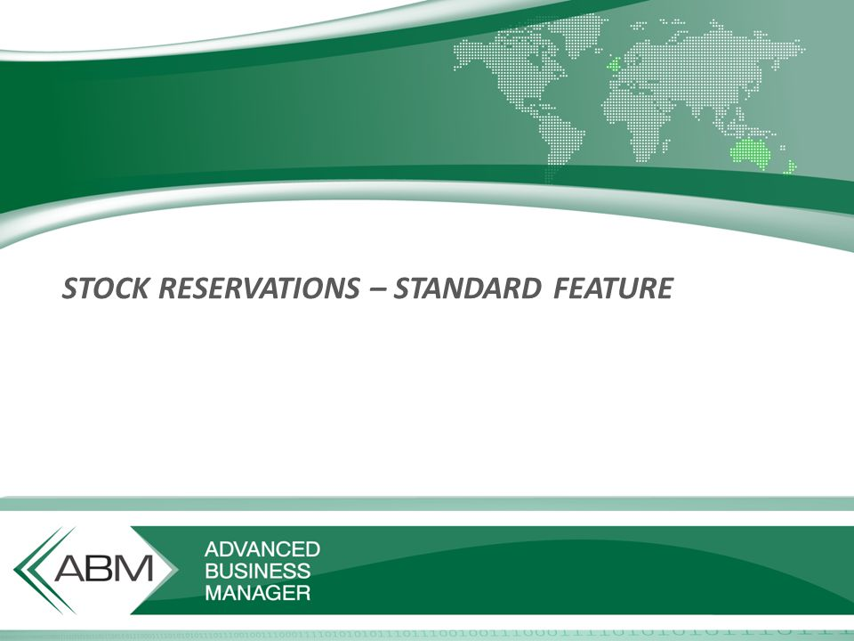 STOCK RESERVATIONS – STANDARD FEATURE