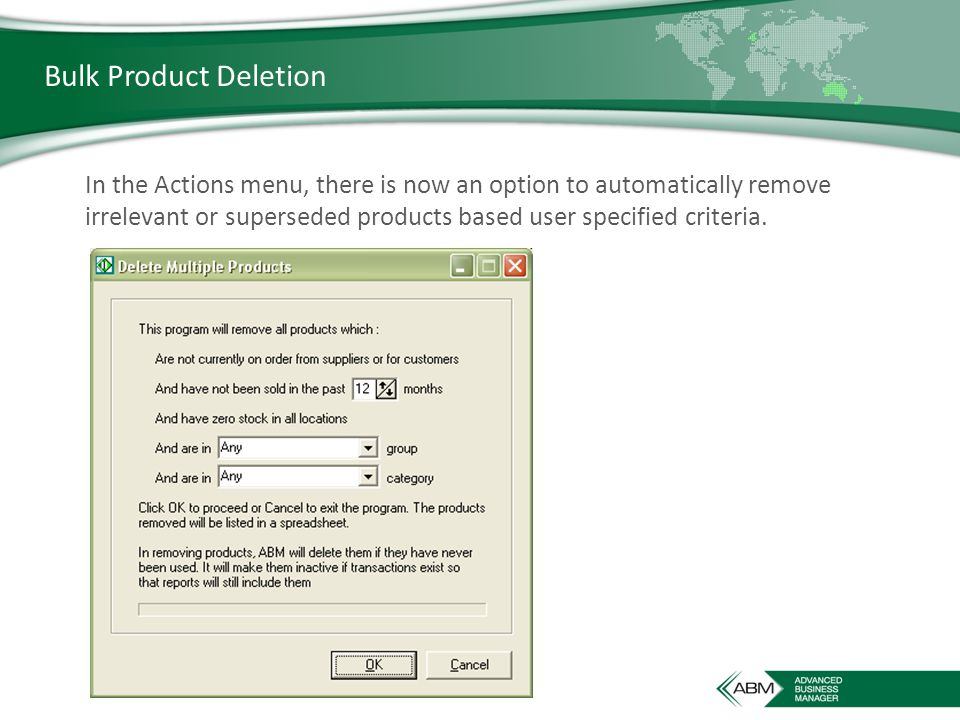 Bulk Product Deletion In the Actions menu, there is now an option to automatically remove irrelevant or superseded products based user specified criteria.