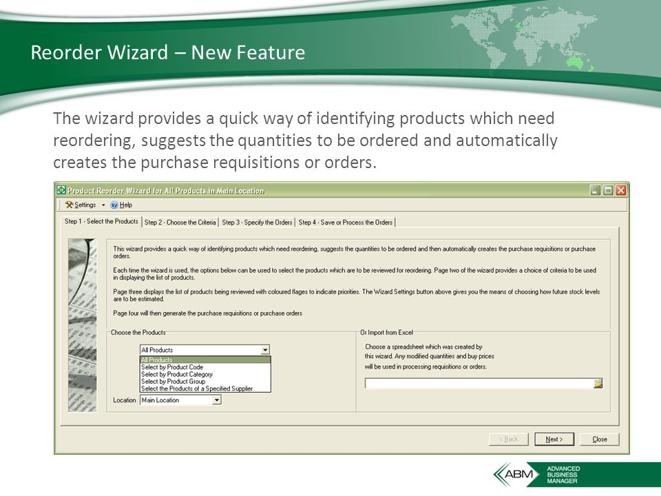 Reorder Wizard – New Feature The wizard provides a quick way of identifying products which need reordering, suggests the quantities to be ordered and automatically creates the purchase requisitions or orders.