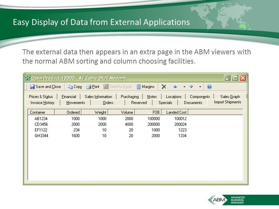 Easy Display of Data from External Applications The external data then appears in an extra page in the ABM viewers with the normal ABM sorting and column choosing facilities.