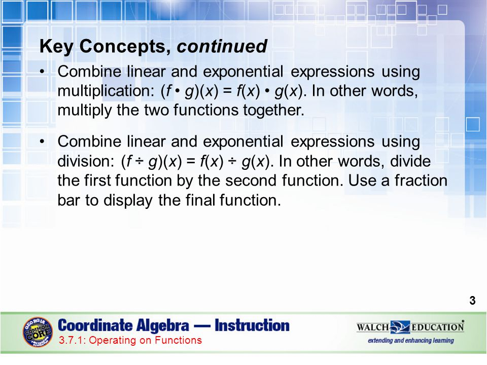 Common Errors/Misconceptions incorrectly using the distributive property when subtracting two expressions incorrectly using the order of operations when multiplying or dividing two expressions incorrectly using the distributive property when multiplying two expressions 4 3.7.1: Operating on Functions