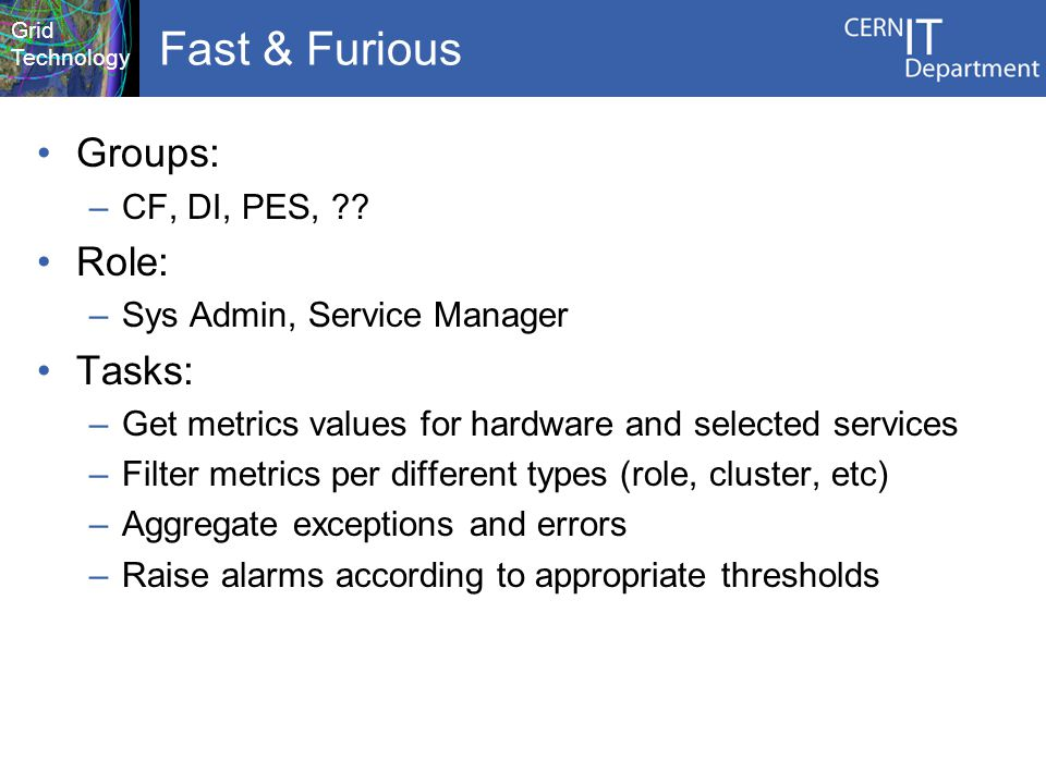 Grid Technology Fast & Furious Groups: –CF, DI, PES, .