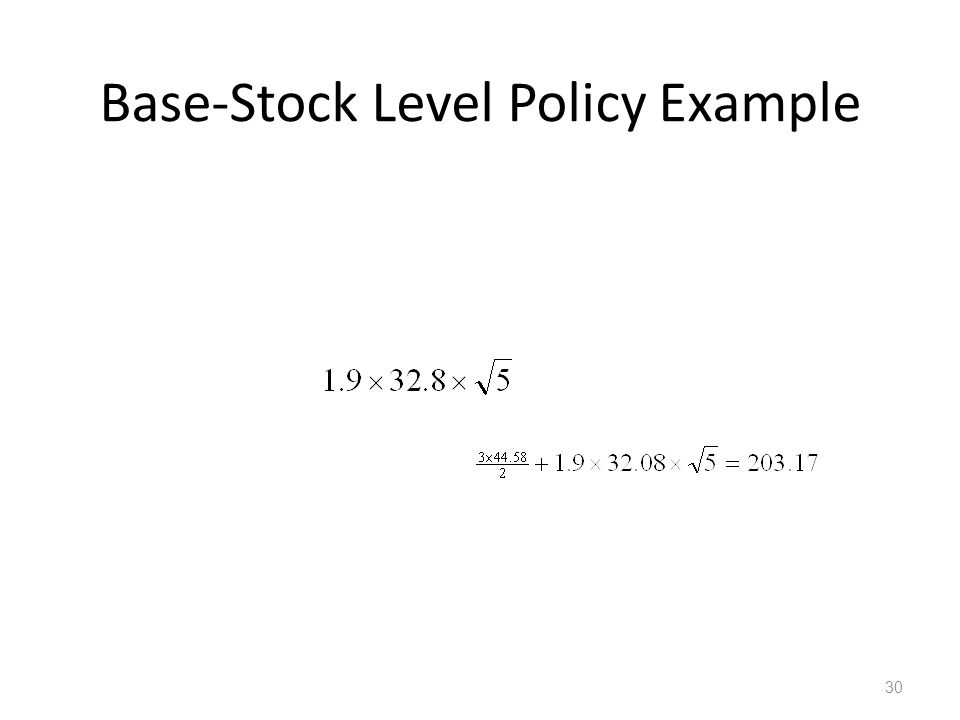 Base-Stock Level Policy Example 30