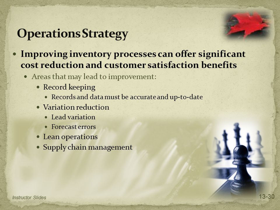 Improving inventory processes can offer significant cost reduction and customer satisfaction benefits Areas that may lead to improvement: Record keepi