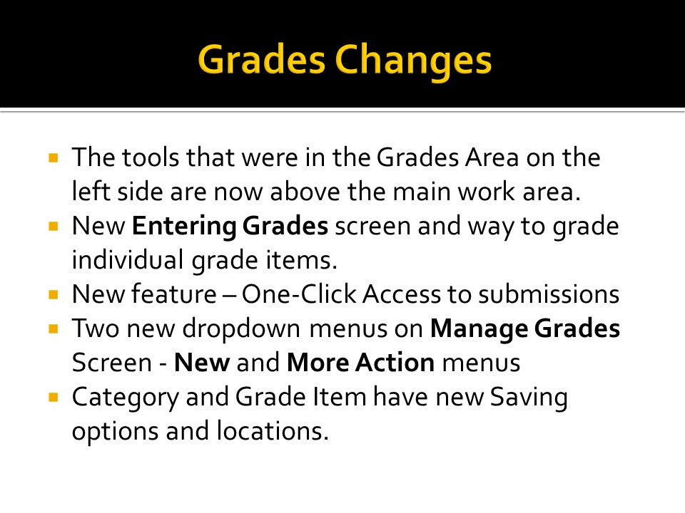  The tools that were in the Grades Area on the left side are now above the main work area.