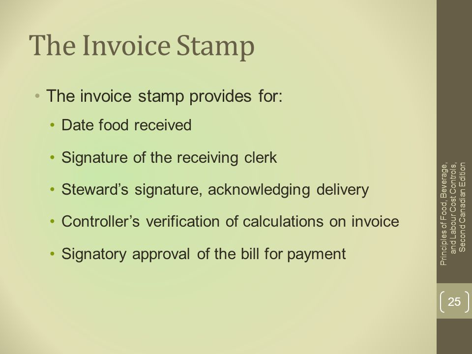 The Invoice Stamp The invoice stamp provides for: Date food received Signature of the receiving clerk Steward's signature, acknowledging delivery Cont