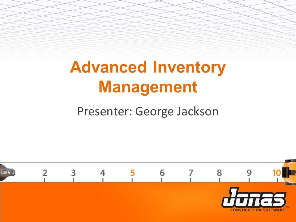 Advanced Inventory Management Presenter: George Jackson
