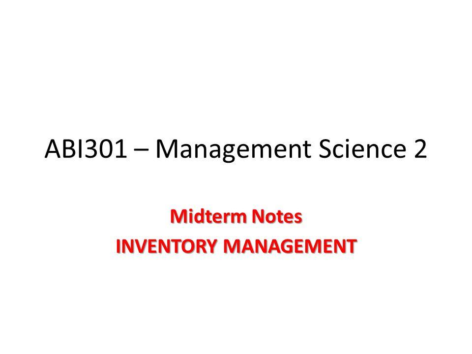 ABI301 – Management Science 2 Midterm Notes INVENTORY MANAGEMENT