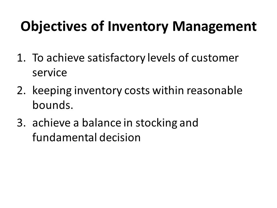 Requirements for Effective Inventory Management To be effective, management must have the following: 1.A system to keep track of the inventory on the hand on order.
