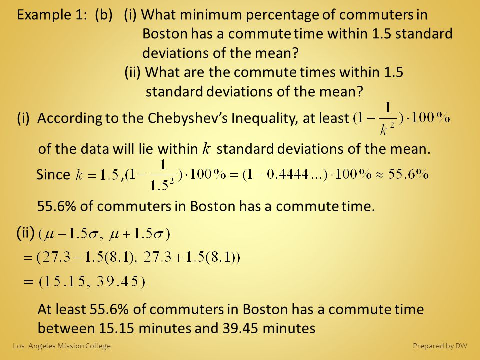 Example 1: (b) (i) What minimum percentage of commuters in Boston has a commute time within 1.5 standard deviations of the mean? (ii) What are the com