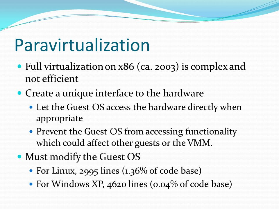 Paravirtualization Full virtualization on x86 (ca.