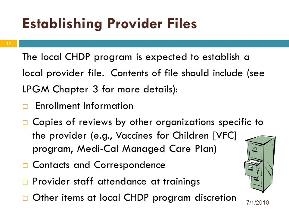 11 Establishing Provider Files The local CHDP program is expected to establish a local provider file.