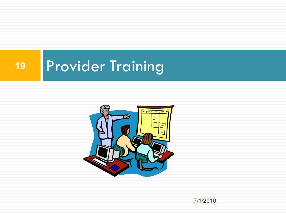 Provider Training 7/1/2010 19