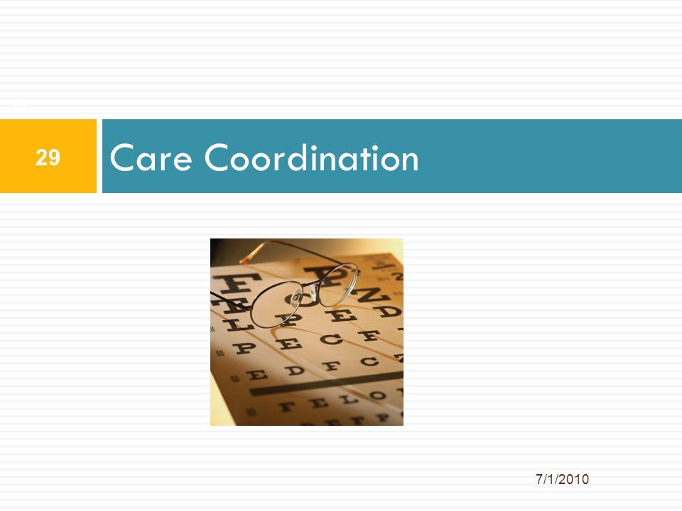 29 Care Coordination 7/1/2010 29