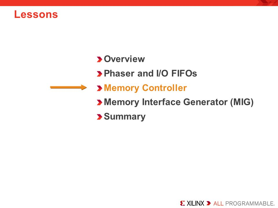 Overview Phaser and I/O FIFOs Memory Controller Memory Interface Generator (MIG) Summary Lessons