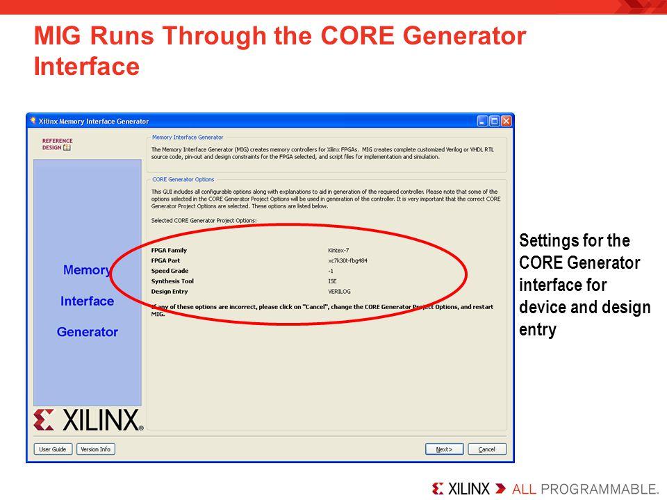 MIG Runs Through the CORE Generator Interface Settings for the CORE Generator interface for device and design entry
