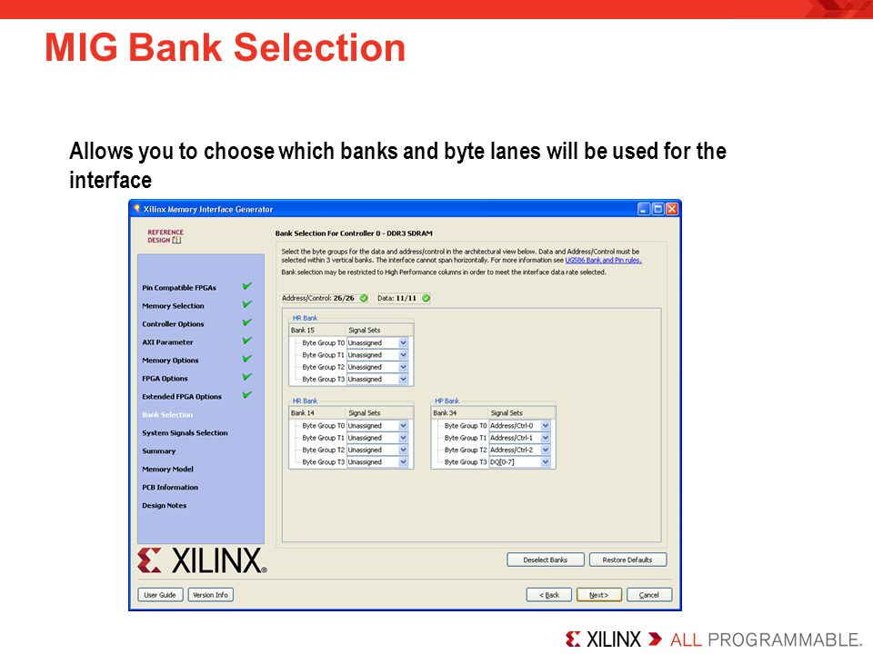 MIG Bank Selection Allows you to choose which banks and byte lanes will be used for the interface