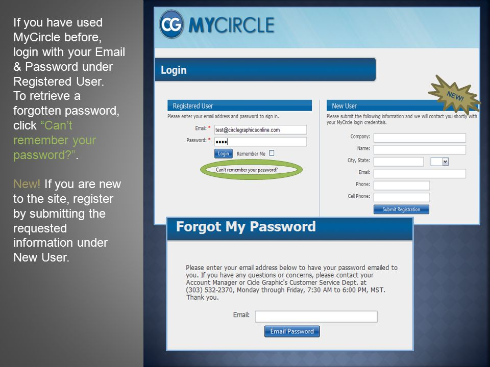 If you have used MyCircle before, login with your Email & Password under Registered User.