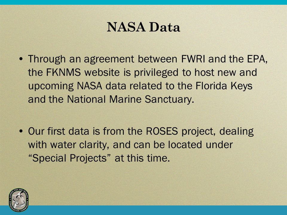 NASA Data Through an agreement between FWRI and the EPA, the FKNMS website is privileged to host new and upcoming NASA data related to the Florida Keys and the National Marine Sanctuary.