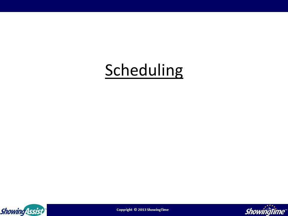 Copyright © 2013 ShowingTime Scheduling