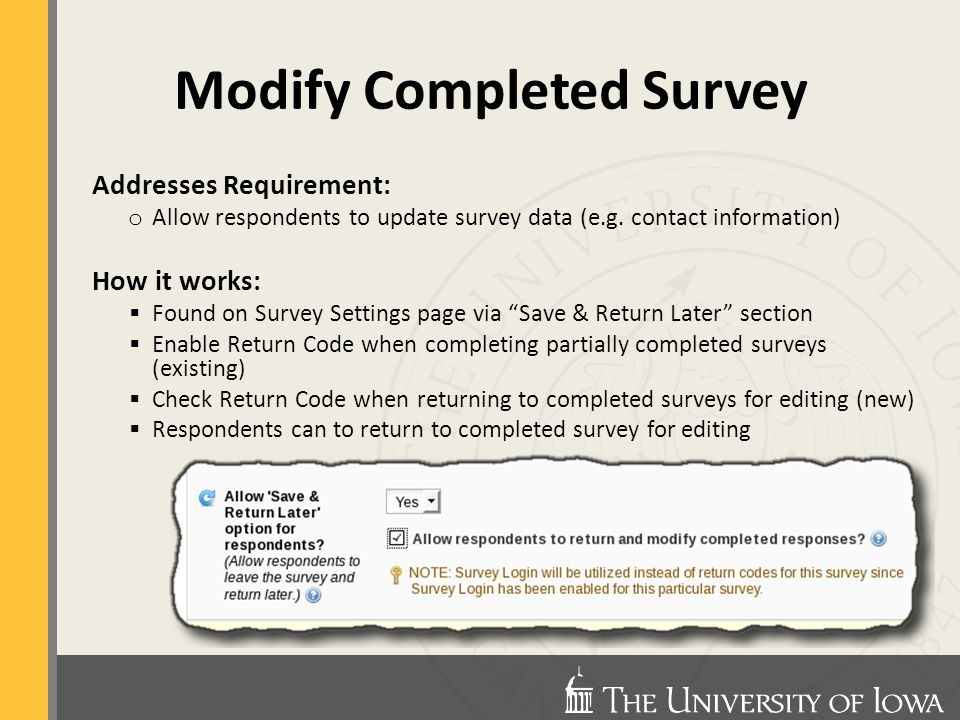 Modify Completed Survey Addresses Requirement: o Allow respondents to update survey data (e.g.