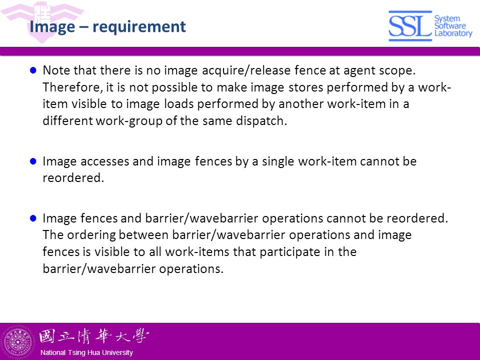 National Tsing Hua University ® copyright OIA National Tsing Hua University Image – requirement Note that there is no image acquire/release fence at agent scope.