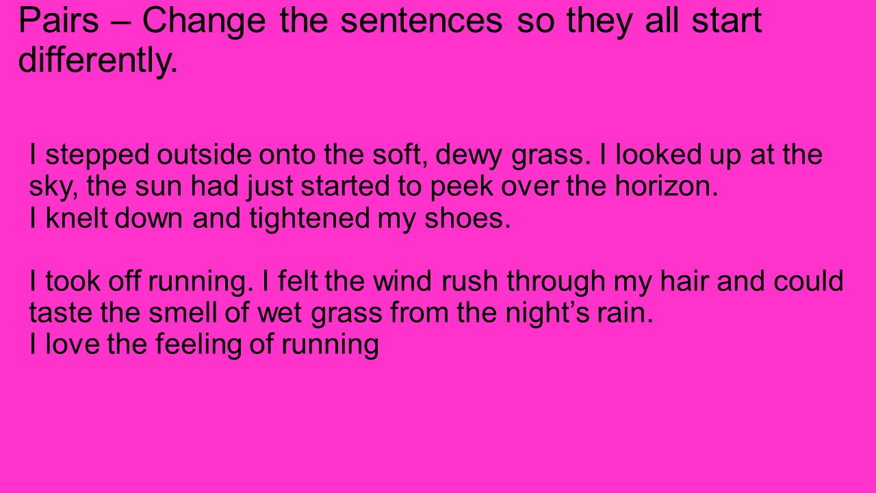 Pairs – Change the sentences so they all start differently.