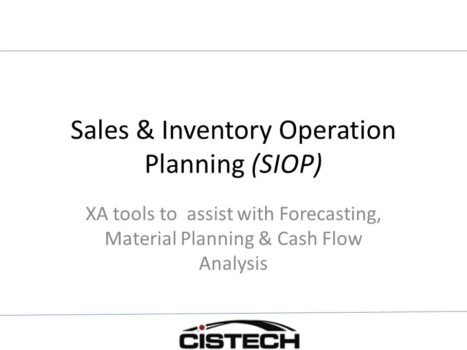 Sales & Inventory Operation Planning (SIOP) XA tools to assist with Forecasting, Material Planning & Cash Flow Analysis