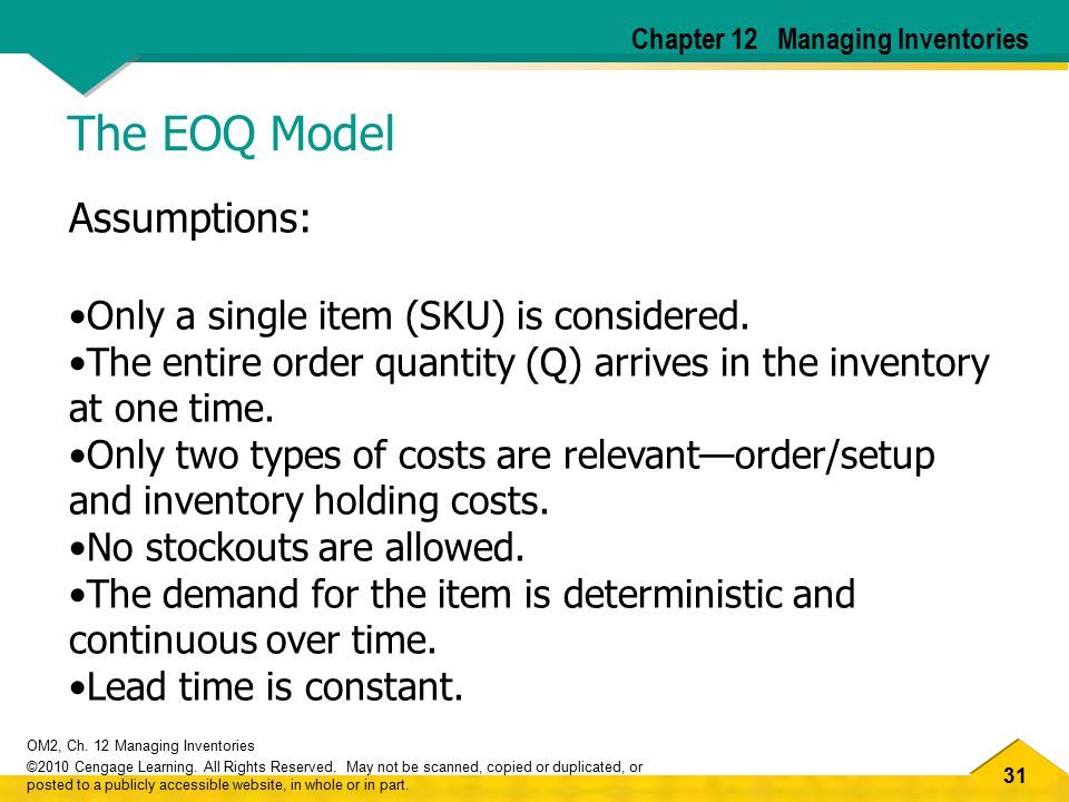 31 OM2, Ch. 12 Managing Inventories ©2010 Cengage Learning. All Rights Reserved. May not be scanned, copied or duplicated, or posted to a publicly acc