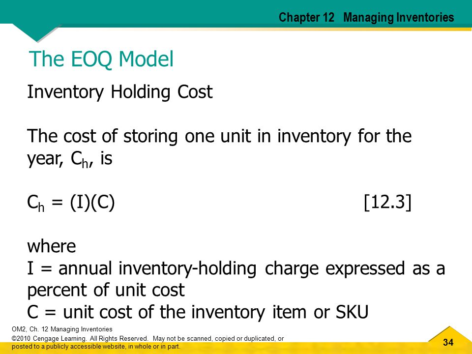 34 OM2, Ch. 12 Managing Inventories ©2010 Cengage Learning. All Rights Reserved. May not be scanned, copied or duplicated, or posted to a publicly acc