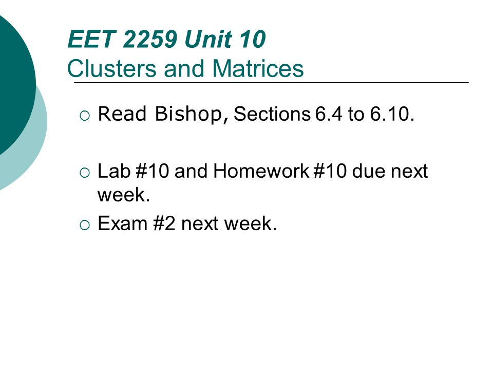 Floyd, Digital Fundamentals, 10 th ed EET 2259 Unit 10 Clusters and Matrices  Read Bishop, Sections 6.4 to 6.10.