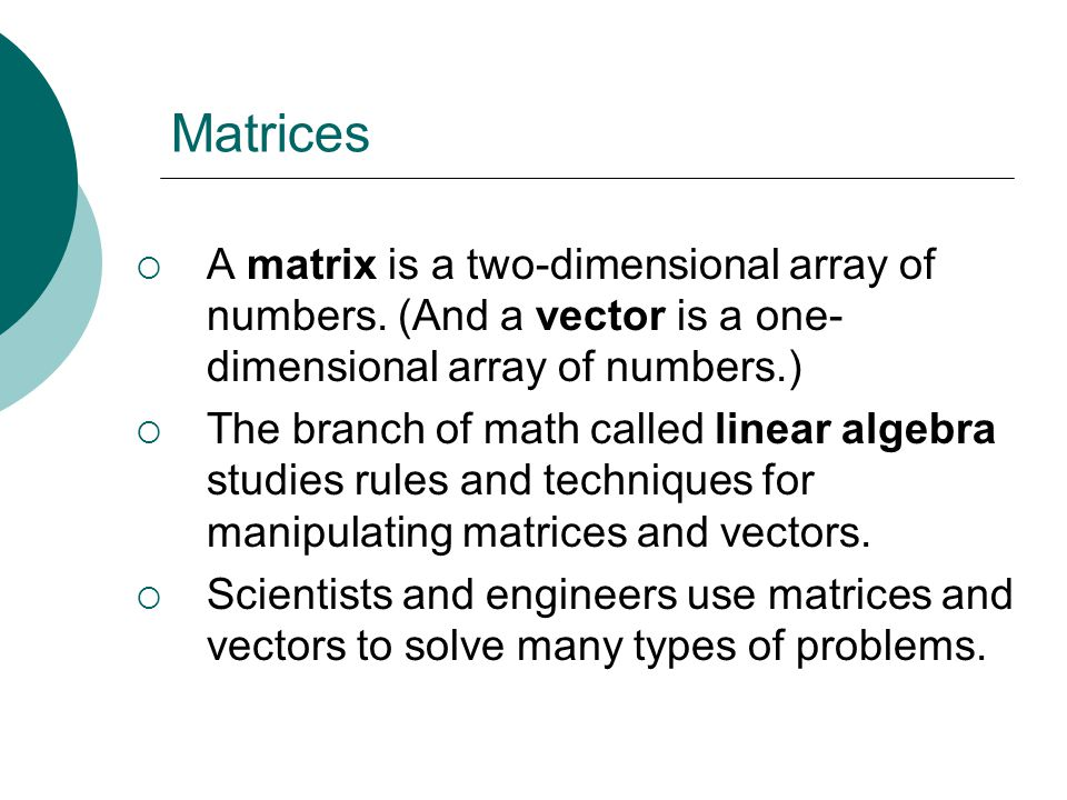 Floyd, Digital Fundamentals, 10 th ed Matrices  A matrix is a two-dimensional array of numbers.